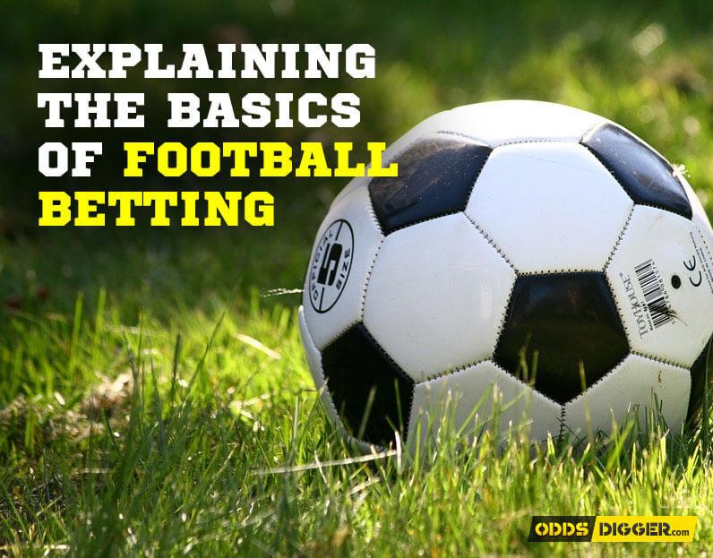 Explaining the Basics of Football Betting